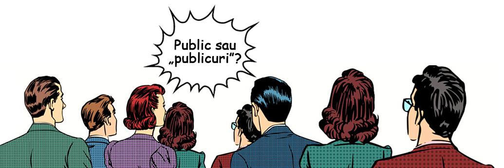 Oamenii care stau și se întreabă dacă sunt public sau publicuri